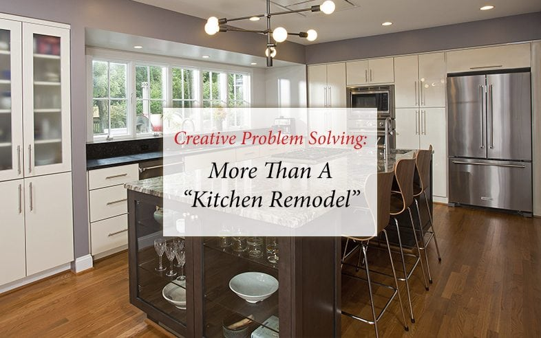 Creative Problem Solving More Than A Kitchen Remodel Sun Design Beauteous Home Interior Design Blogs Remodelling